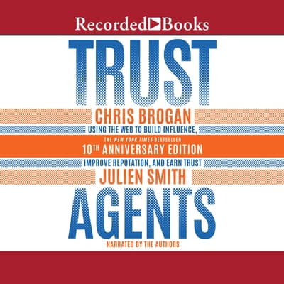 Trust Agents, 10th Anniversary Edition by Chris Brogan audiobook