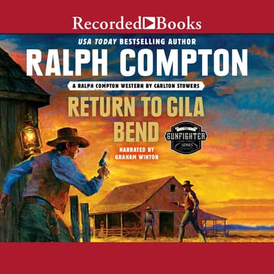 Ralph Compton Return to Gila Bend by Carlton Stowers audiobook