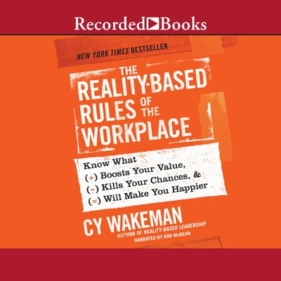 The Reality-Based Rules of the Workplace by Cy Wakeman audiobook
