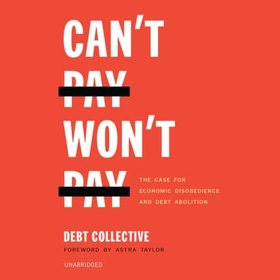 Can't Pay, Won't Pay by The Debt Collective audiobook
