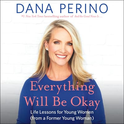 Everything Will Be Okay by Dana Perino audiobook