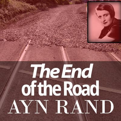 End of the Road by Ayn Rand audiobook