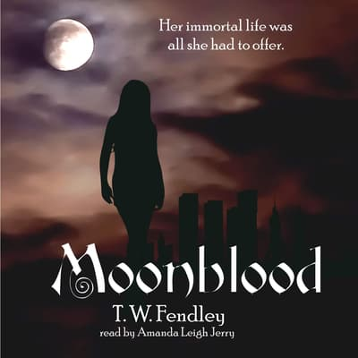 Moonblood by T. W. Fendley audiobook