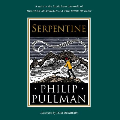 His Dark Materials: Serpentine by Philip Pullman audiobook