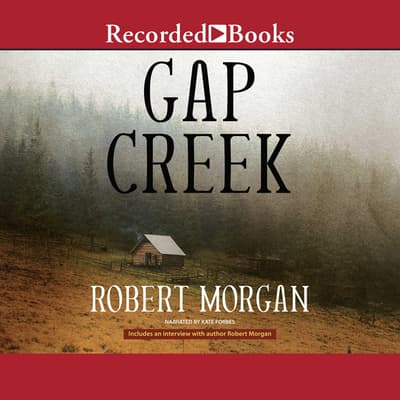 Gap Creek by Robert Morgan audiobook