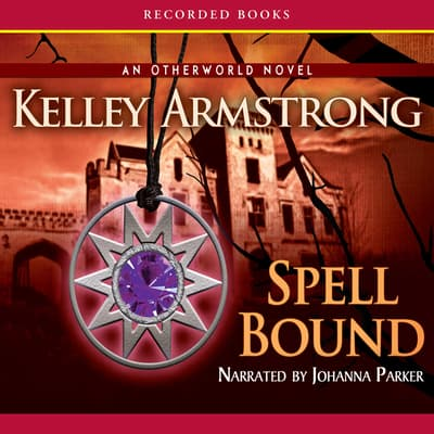 Spell Bound by Kelley Armstrong audiobook