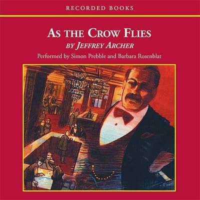 As the Crow Flies by Jeffrey Archer audiobook