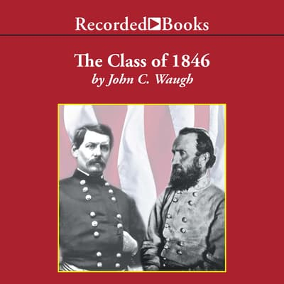 The Class of 1846 by John C. Waugh audiobook