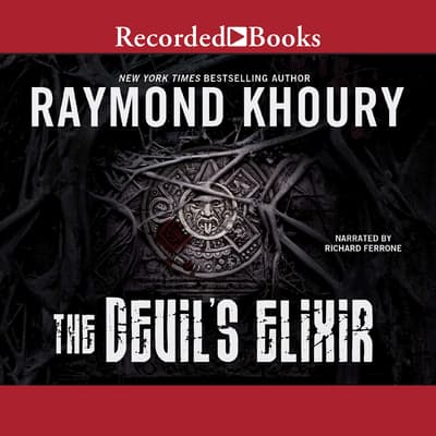 The Devil's Elixir by Raymond Khoury audiobook