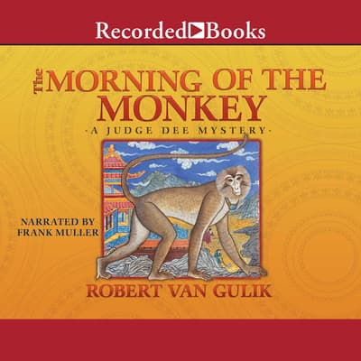 Morning of the Monkey by Robert van Gulik audiobook