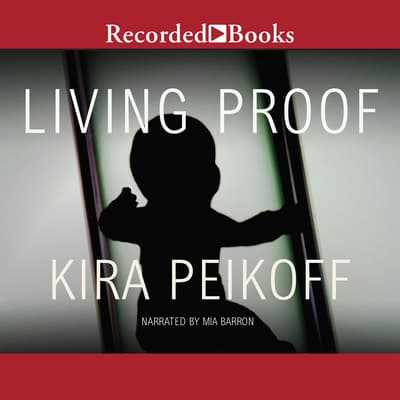 Living Proof by Kira Peikoff audiobook