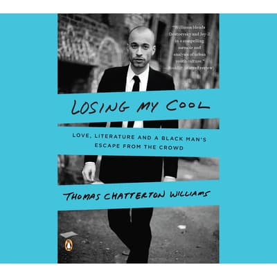 Losing My Cool by Thomas Chatterton Williams audiobook