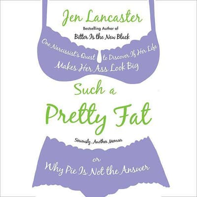 Such a Pretty Fat by Jen Lancaster audiobook