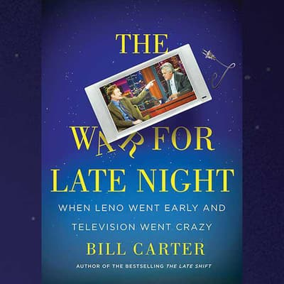 The War for Late Night by Bill Carter audiobook