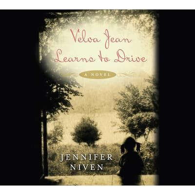 Velva Jean Learns to Drive by Jennifer Niven audiobook