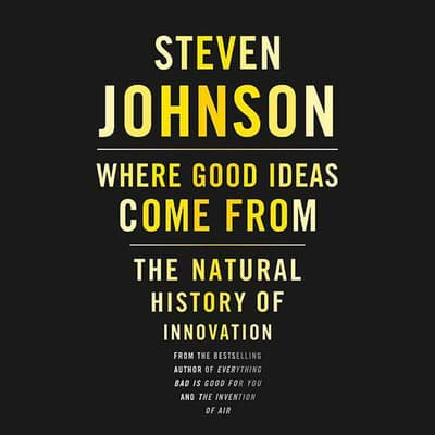 Where Good Ideas Come From by Steven Johnson audiobook