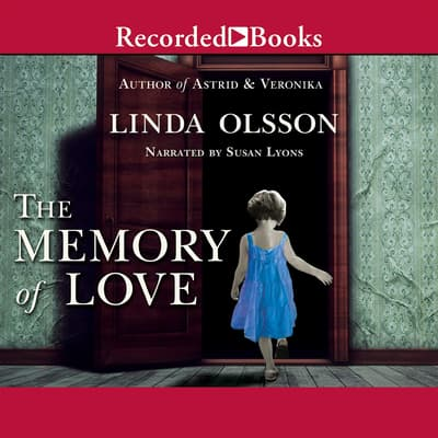 The Memory of Love by Linda Olsson audiobook