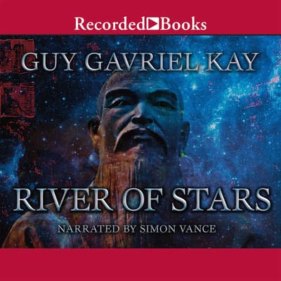 River of Stars by Guy Gavriel Kay audiobook
