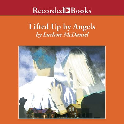 Lifted Up by Angels by Lurlene McDaniel audiobook