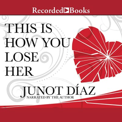 This is How You Lose Her by Junot Díaz audiobook
