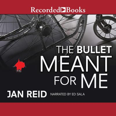 The Bullet Meant for Me by Jan Reid audiobook