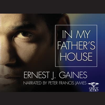 In My Father's House by Ernest J. Gaines audiobook