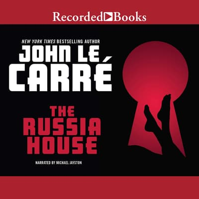 The Russia House by John le Carré audiobook