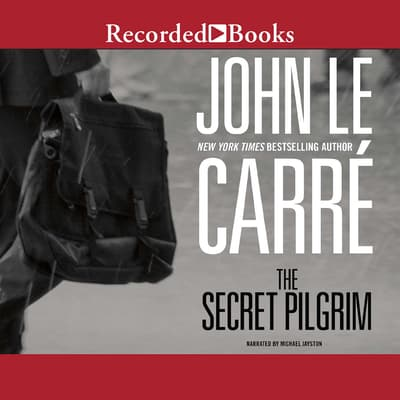 The Secret Pilgrim by John le Carré audiobook