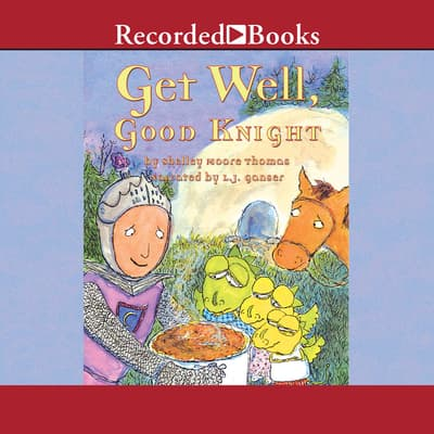 Get Well, Good Knight by Shelley Moore Thomas audiobook