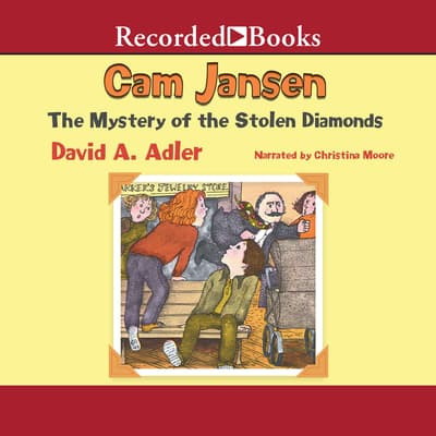 Cam Jansen and the Mystery of the Stolen Diamonds by David A. Adler audiobook