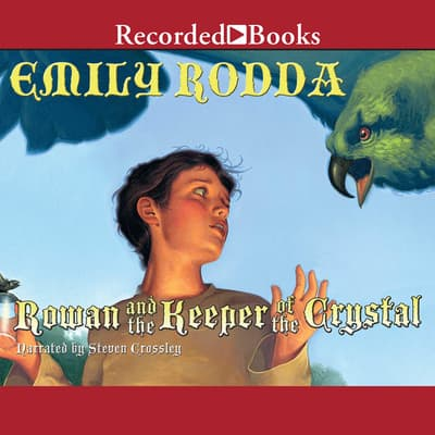 Rowan and the Keeper of the Crystal by Emily Rodda audiobook