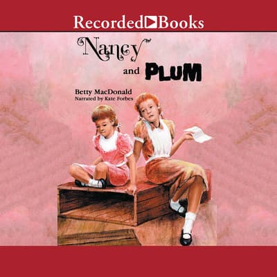 Nancy and Plum by Betty MacDonald audiobook