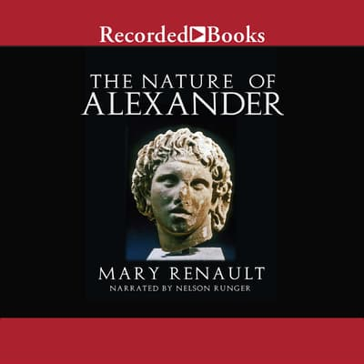 The Nature of Alexander by Mary Renault audiobook