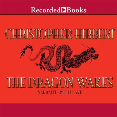The Dragon Wakes by Christopher Hibbert audiobook