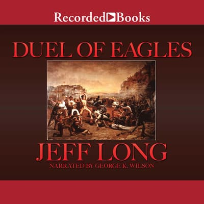 Duel of Eagles by Jeff Long audiobook