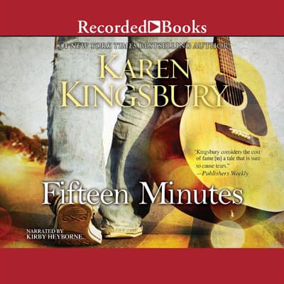 Fifteen Minutes by Karen Kingsbury audiobook