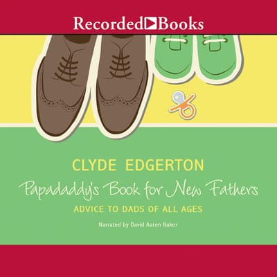 Papadaddy's Book for New Fathers by Clyde Edgerton audiobook