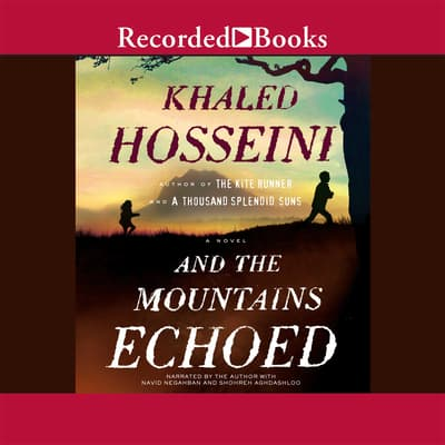 And the Mountains Echoed by Khaled Hosseini audiobook