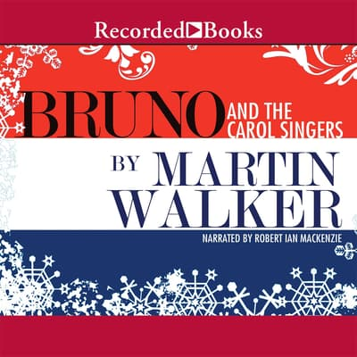Bruno and the Carol Singers by Martin Walker audiobook