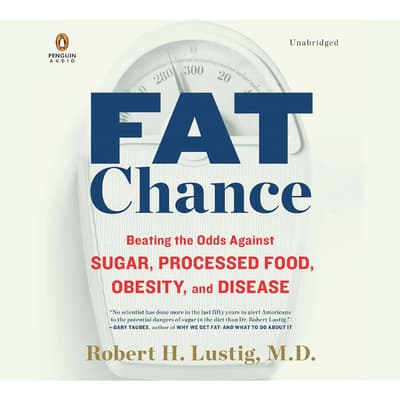 Fat Chance by Robert H. Lustig audiobook