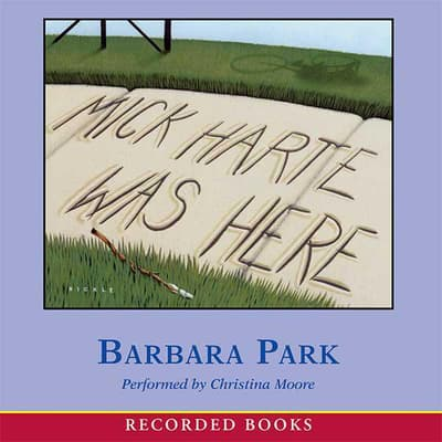 Mick Harte Was Here by Barbara Park audiobook