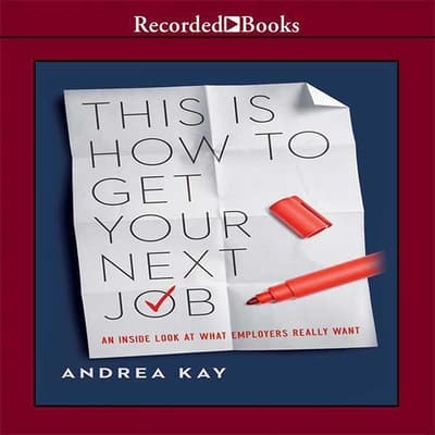 This is How to Get Your Next Job by Andrea Kay audiobook