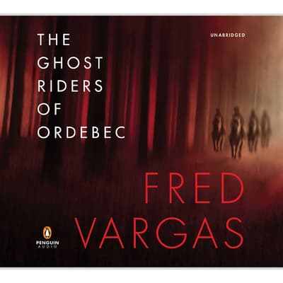 The Ghost Riders of Ordebec by Fred Vargas audiobook