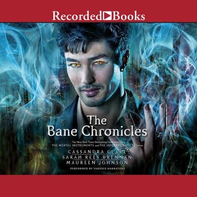 The Bane Chronicles by Cassandra Clare audiobook