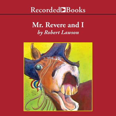 Mr. Revere and I by Robert Lawson audiobook