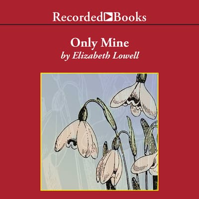 Only Mine by Elizabeth Lowell audiobook