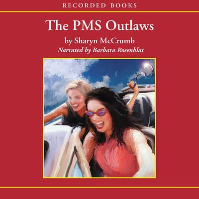 The PMS Outlaws by Sharyn McCrumb audiobook