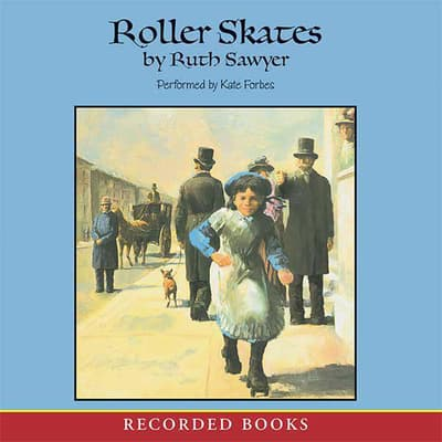 Roller Skates by Ruth Sawyer audiobook