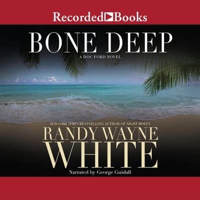 Bone Deep by Randy Wayne White audiobook