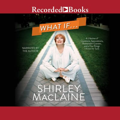 What If . . . by Shirley MacLaine audiobook